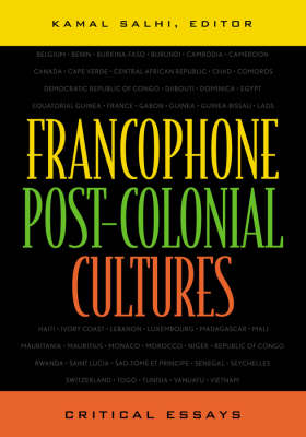 Francophone Post-Colonial Cultures: A Critical Reader - After the Empire: The Francophone World & Postcolonial France (Paperback)