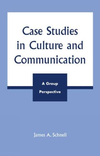 Case Studies in Culture and Communication: A Group Perspective (Hardback)
