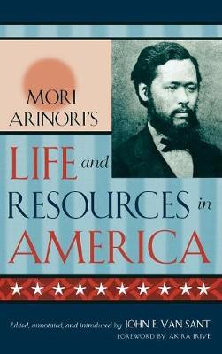Mori Arinori's Life and Resources in America - Studies of Modern Japan (Hardback)