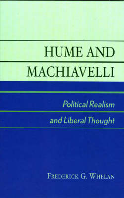 Hume and Machiavelli: Political Realism and Liberal Thought (Hardback)