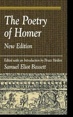 The Poetry of Homer: Edited with an Introduction by Bruce Heiden - Greek Studies: Interdisciplinary Approaches (Hardback)