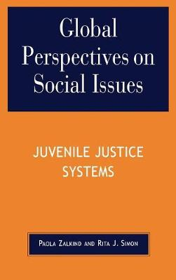 Global Perspectives on Social Issues: Juvenile Justice Systems (Hardback)