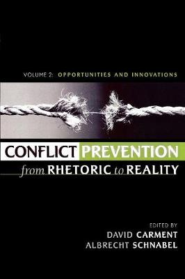 Conflict Prevention from Rhetoric to Reality: v. 2: Opportunities and Innovations (Paperback)