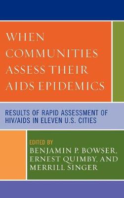 When Communities Assess their AIDS Epidemics: Results of Rapid Assessment of HIV/AIDS in Eleven U.S. Cities (Hardback)