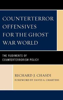 Counterterror Offensives for the Ghost War World: The Rudiments of Counterterrorism Policy (Hardback)