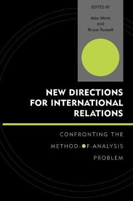 New Directions for International Relations: Confronting the Method-of-Analysis Problem - Innovations in the Study of World Politics (Paperback)