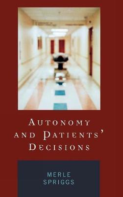 Autonomy and Patients' Decisions (Hardback)