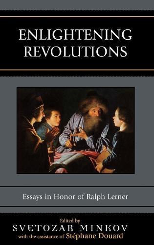 Enlightening Revolutions: Essays in Honor of Ralph Lerner (Hardback)