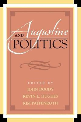 Augustine and Politics - Augustine in Conversation: Tradition and Innovation (Paperback)