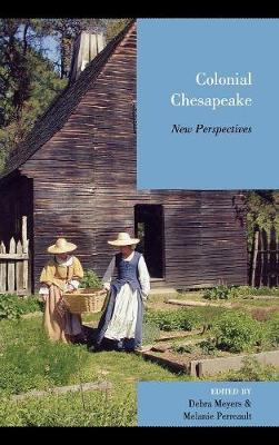 Colonial Chesapeake: New Perspectives (Hardback)