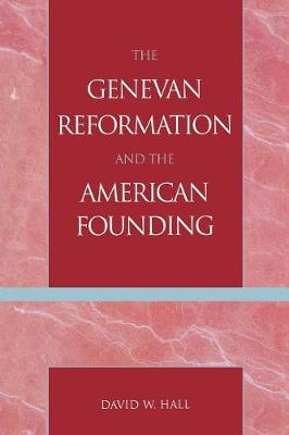 The Genevan Reformation and the American Founding (Paperback)
