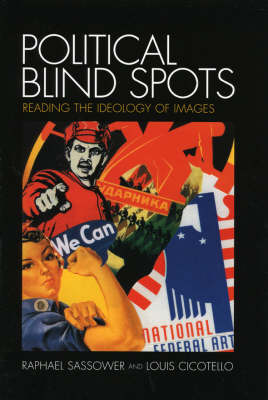 Political Blind Spots: Reading the Ideology of Images (Hardback)