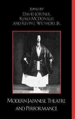 Modern Japanese Theatre and Performance - Studies of Modern Japan (Hardback)