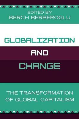 Globalization and Change: The Transformation of Global Capitalism (Paperback)