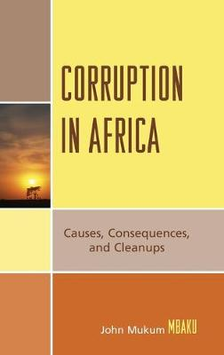 Corruption in Africa: Causes Consequences, and Cleanups (Hardback)