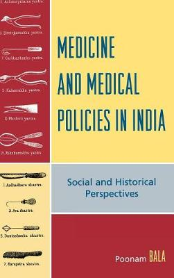 Medicine and Medical Policies in India: Social and Historical Perspectives (Hardback)