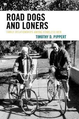Road Dogs and Loners: Family Relationships among Homeless Men (Paperback)