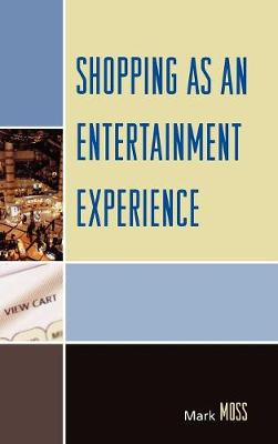 Shopping as an Entertainment Experience (Hardback)