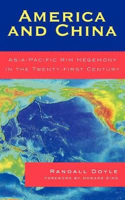 America and China: Asia-Pacific Rim Hegemony in the Twenty-first Century (Hardback)