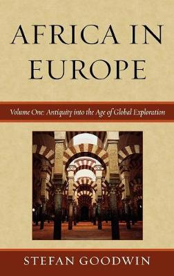 Africa in Europe: Antiquity into the Age of Global Exploration - Africa in Europe (Hardback)
