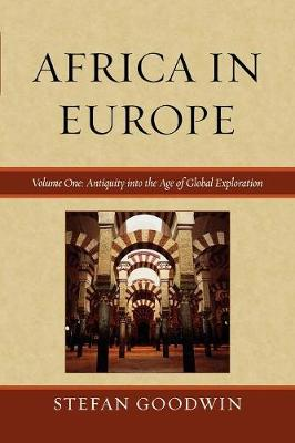 Africa in Europe: Antiquity into the Age of Global Exploration - Africa in Europe (Paperback)