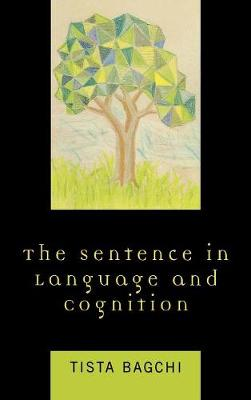 The Sentence in Language and Cognition (Hardback)