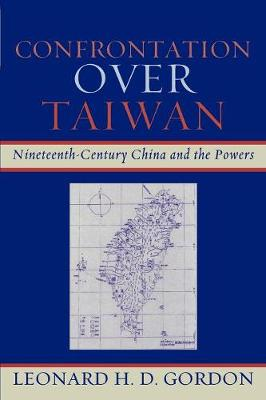 Confrontation over Taiwan: Nineteenth-Century China and the Powers (Paperback)