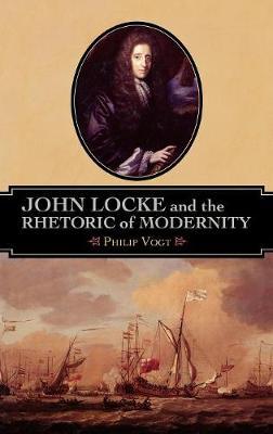 John Locke and the Rhetoric of Modernity (Hardback)