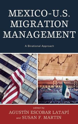 Mexico-U.S. Migration Management: A Binational Approach - Program in Migration and Refugee Studies (Hardback)