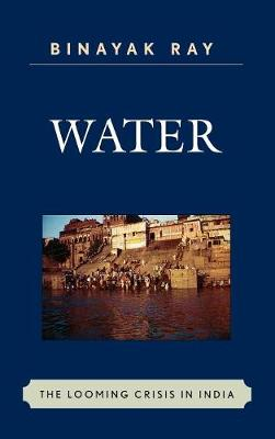 Water: The Looming Crisis in India - AsiaWorld (Hardback)