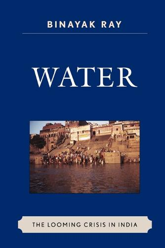 Water: The Looming Crisis in India - AsiaWorld (Paperback)