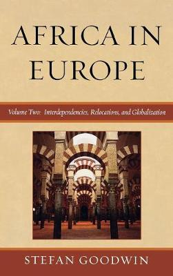 Africa in Europe: Interdependencies, Relocations, and Globalization - Africa in Europe (Hardback)