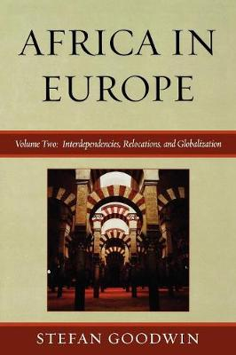 Africa in Europe: Interdependencies, Relocations, and Globalization - Africa in Europe (Paperback)