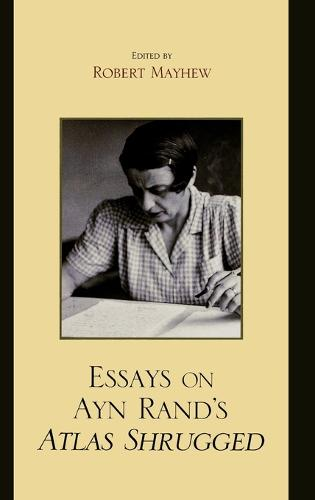 Essays on Ayn Rand's Atlas Shrugged (Hardback)