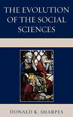 The Evolution of the Social Sciences (Hardback)