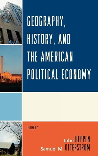 Geography, History, and the American Political Economy (Hardback)