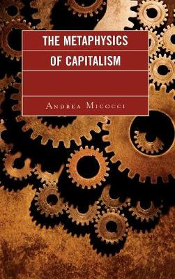 The Metaphysics of Capitalism (Hardback)