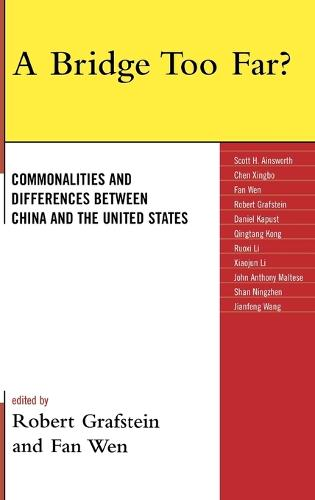 A Bridge Too Far?: Commonalities and Differences between China and the United States (Hardback)