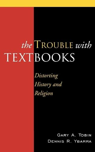 The Trouble with Textbooks: Distorting History and Religion (Hardback)