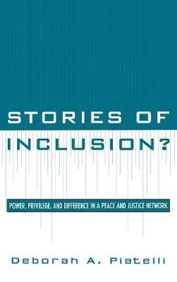 Stories of Inclusion?: Power, Privilege, and Difference in a Peace and Justice Network (Hardback)