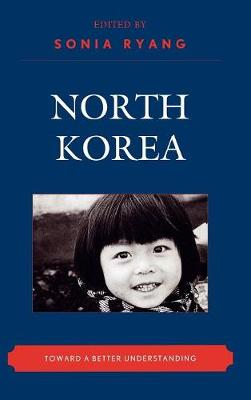 North Korea: Toward a Better Understanding - New Asian Anthropology (Hardback)