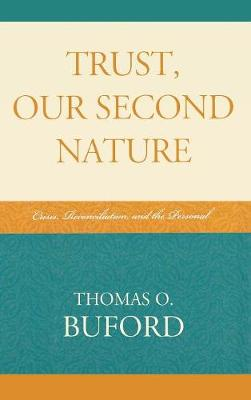 Trust, Our Second Nature: Crisis, Reconciliation, and the Personal (Hardback)