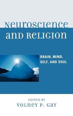 Neuroscience and Religion: Brain, Mind, Self, and Soul (Hardback)