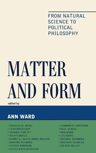 Matter and Form: From Natural Science to Political Philosophy (Hardback)