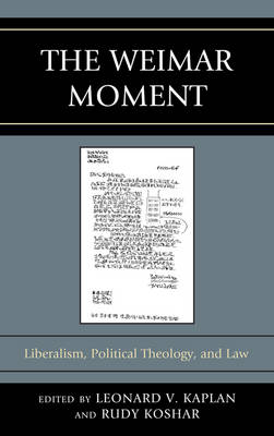 The Weimar Moment: Liberalism, Political Theology, and Law - Graven Images (Hardback)