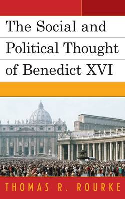 The Social and Political Thought of Benedict XVI (Hardback)