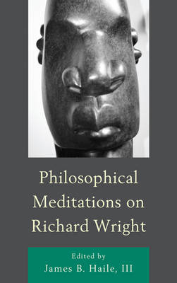 Philosophical Meditations on Richard Wright (Hardback)