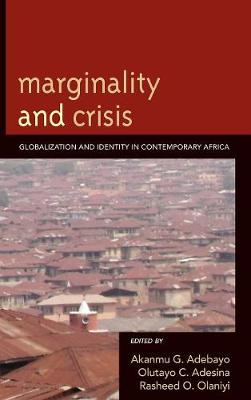 Marginality and Crisis: Globalization and Identity in Contemporary Africa (Hardback)