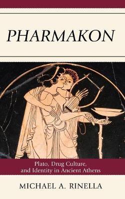 Pharmakon: Plato, Drug Culture, and Identity in Ancient Athens (Hardback)