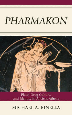 Pharmakon: Plato, Drug Culture, and Identity in Ancient Athens (Paperback)